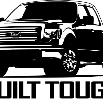 Built Tough - Ford Pick up Truck by Janja