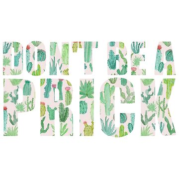 Dont Be A Prick Bold Letters de annmariestowe