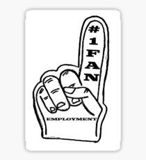 Foam Finger -- #1 Fan of Employment Sticker