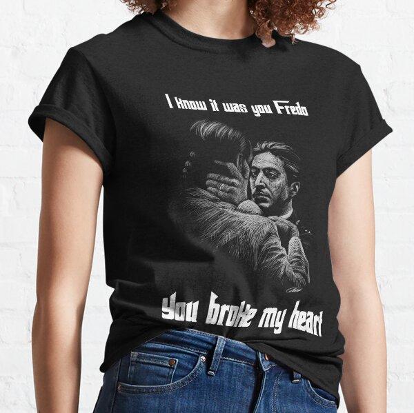 You Broke My Heart Fredo Classic T-Shirt
