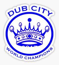 2017 DUB CITY WORLD CHAMPIONS Sticker