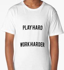 Play Hard, Work Harder Long T-Shirt