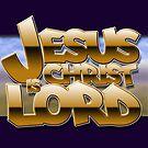 Jesus Christ is Lord by RicksPix