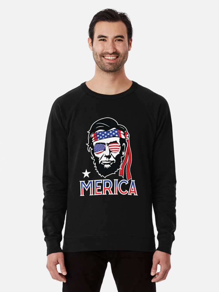 6574a011 Merica - Funny Abe Lincoln 4th of July Hip American T-shirt Lightweight  Sweatshirt