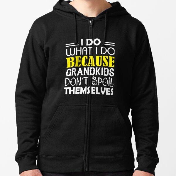 Funny Gift Birthday Awesome Tee Spoil My Grandkids Zip Hooded Sweatshirt