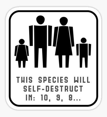 This species will self-destruct Sticker