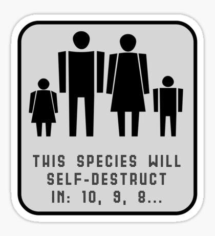 This species will self-destruct (grey back) Sticker