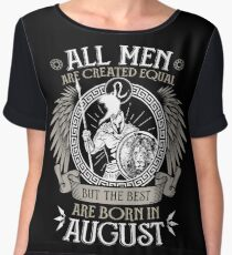 All Men are Created Equal but Only the Best are Born in August - Leo T-shirt Women's Chiffon Top