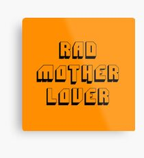 Rad Mother Lover Metal Print