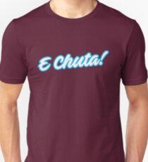 E Chuta! Unisex T-Shirt