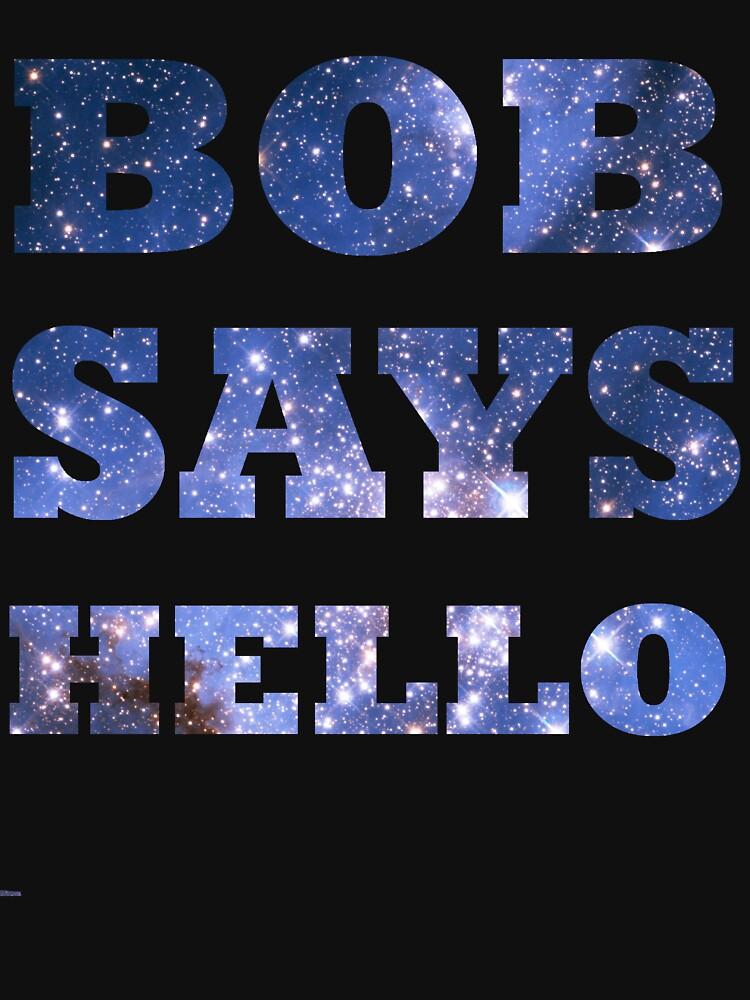 Bob Says Hello  by Avotteren