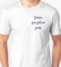 Jimin, you got no jams  Unisex T-Shirt