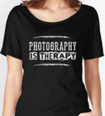 Photography Is Therapy - Funny Photographer Saying  Women's Relaxed Fit T-Shirt