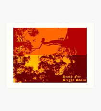 Reach For Bright Skies Art Print