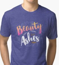 Beauty from Ashes Tri-blend T-Shirt
