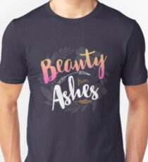 Beauty from Ashes Unisex T-Shirt