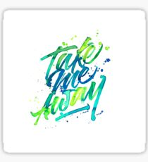 Take me Away Sticker