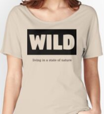 Wild Living in a State of Nature Women's Relaxed Fit T-Shirt