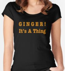 GINGER! It's A Thing Women's Fitted Scoop T-Shirt