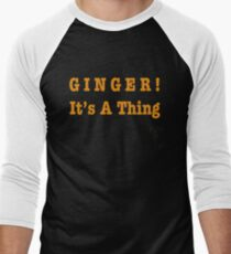 GINGER! It's A Thing Men's Baseball ¾ T-Shirt