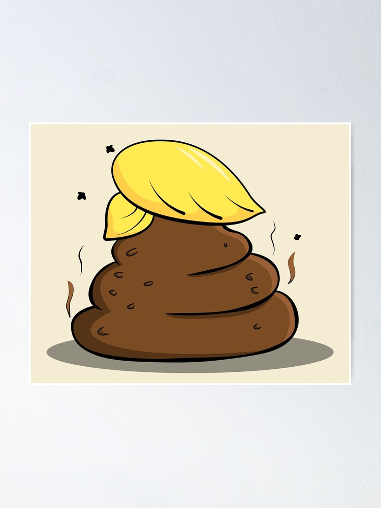 "Donald Trump Poop Cartoon"" Poster by rideawave 