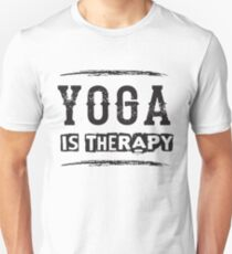 Yoga Is Therapy - Funny Yoga Saying  T-Shirt