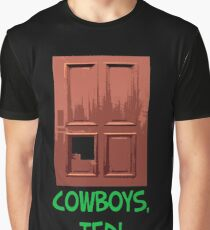 Cowboys, Ted! Graphic T-Shirt