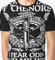 I Am A Man Of The Norse I Fear Odin And My Wife You Are Neither T-shirts Graphic T-Shirt
