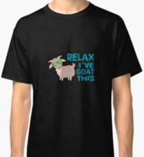 Relax I've Goat This - Funny Goat Farmer Pet Lover Classic T-Shirt