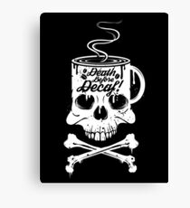 Death Before Decaf!  Canvas Print