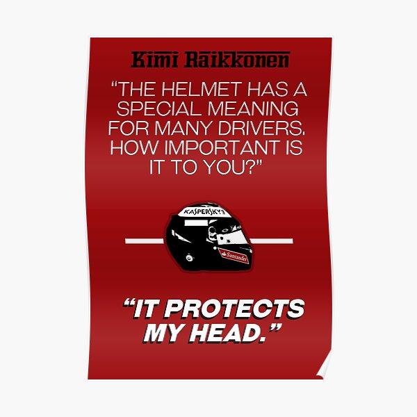 """Kimi Raikkonen - """"It protects my head."""" Poster"""
