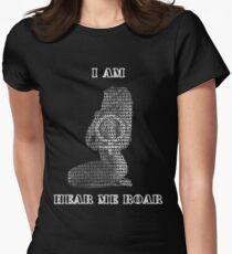 I AM WOMAN, HEAR ME ROAR Women's Fitted T-Shirt