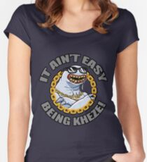 It Ain't Easy Being Kheze Women's Fitted Scoop T-Shirt