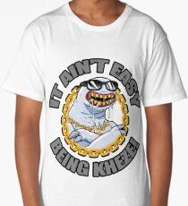 It Ain't Easy Being Kheze Long T-Shirt