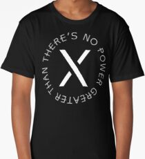 There's No Power Greater Than X Long T-Shirt