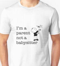 I'm a parent, not a babysitter T-Shirt