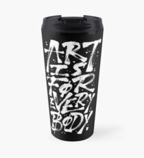 Art Is For Everybody. White Travel Mug