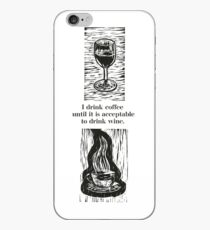 I drink coffee until it is acceptable to drink wine iPhone Case