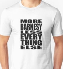 More Barnesy Less Everything Else - BLACK Unisex T-Shirt