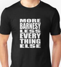 More Barnesy Less Everything Else - WHITE Unisex T-Shirt