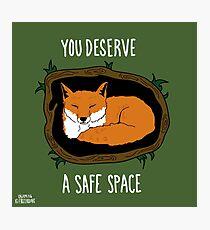 You Deserve A Safe Space Photographic Print