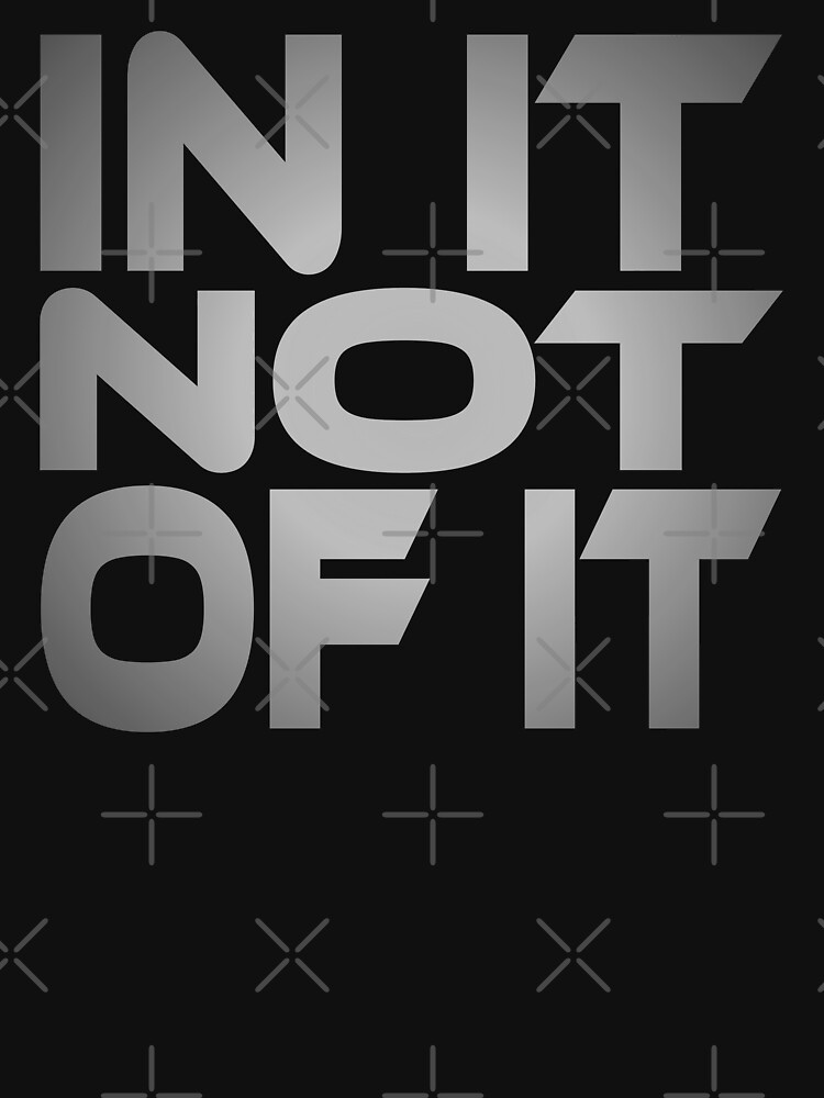In It Not of It Idium Series by carbonfibreme