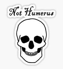 Not Humerus Sticker