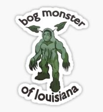 Bog Monster Of Louisiana (Smaller Size) Sticker