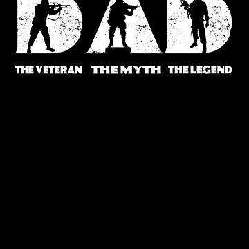Veteran DAD The Man The Myth The Legend T-Shirt by goool