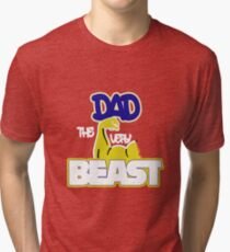 DAD THE VERY BEAST! Tri-blend T-Shirt