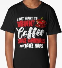 Distressed I Just Want To Drink Coffee Save Animals Take Naps Long T-Shirt