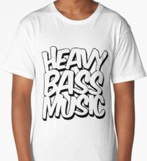 HEAVY BASS MUSIC / TRAP / DUBSTEP / DNB / TECHNO Long T-Shirt