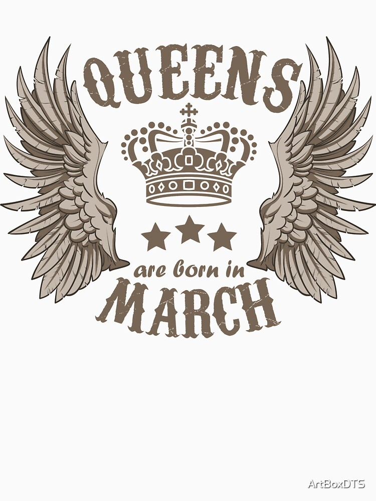 Queens are born in March by ArtBoxDTS
