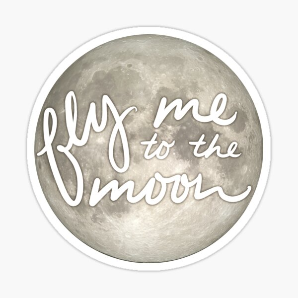 Fly Me to the Moon Sticker